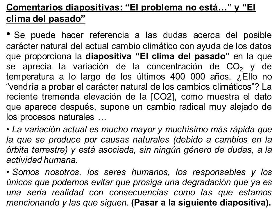 Comentarios diapositivas: El problema no está… y El clima del pasado Se puede hacer referencia a las dudas acerca del posible carácter natural del act