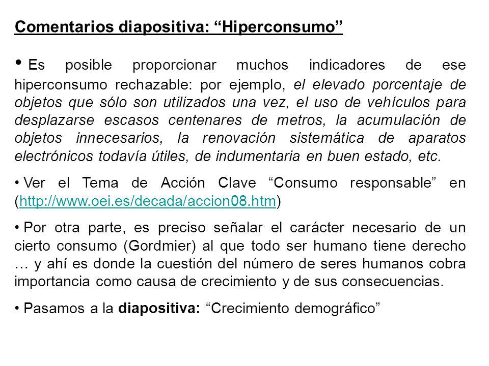 Comentarios diapositiva: Hiperconsumo Es posible proporcionar muchos indicadores de ese hiperconsumo rechazable: por ejemplo, el elevado porcentaje de