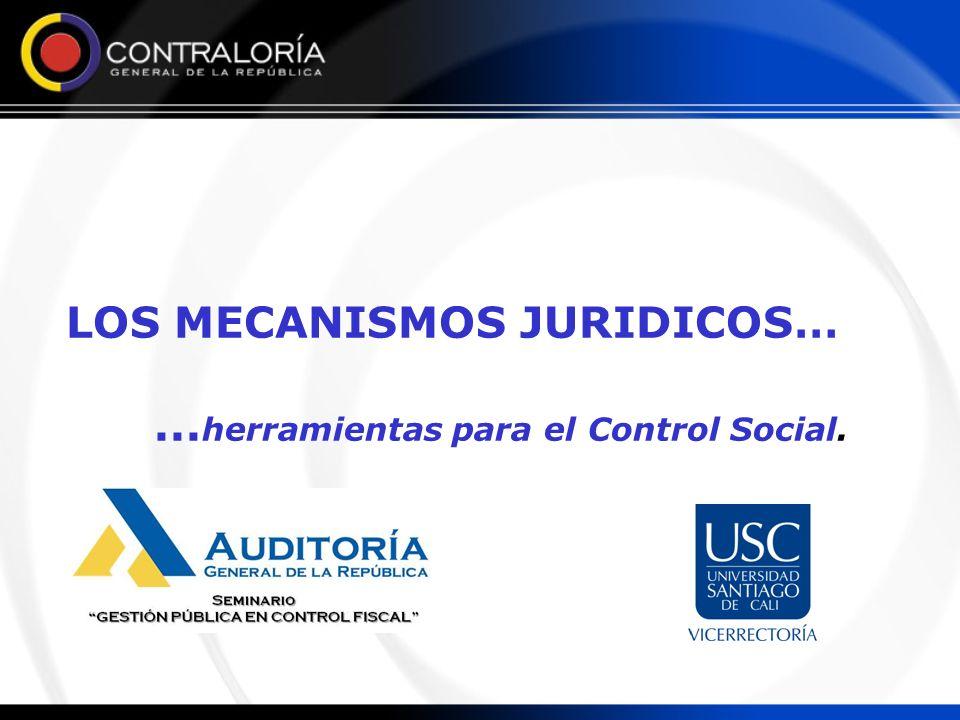 LOS MECANISMOS JURIDICOS…... herramientas para el Control Social.
