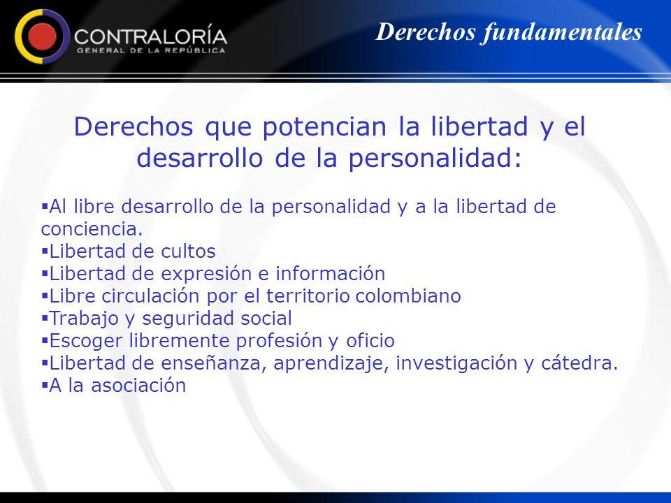 Derechos que potencian la libertad y el desarrollo de la personalidad: Al libre desarrollo de la personalidad y a la libertad de conciencia. Libertad