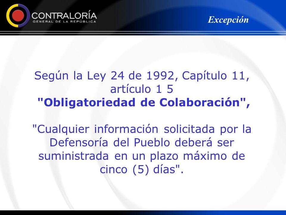 Según la Ley 24 de 1992, Capítulo 11, artículo 1 5