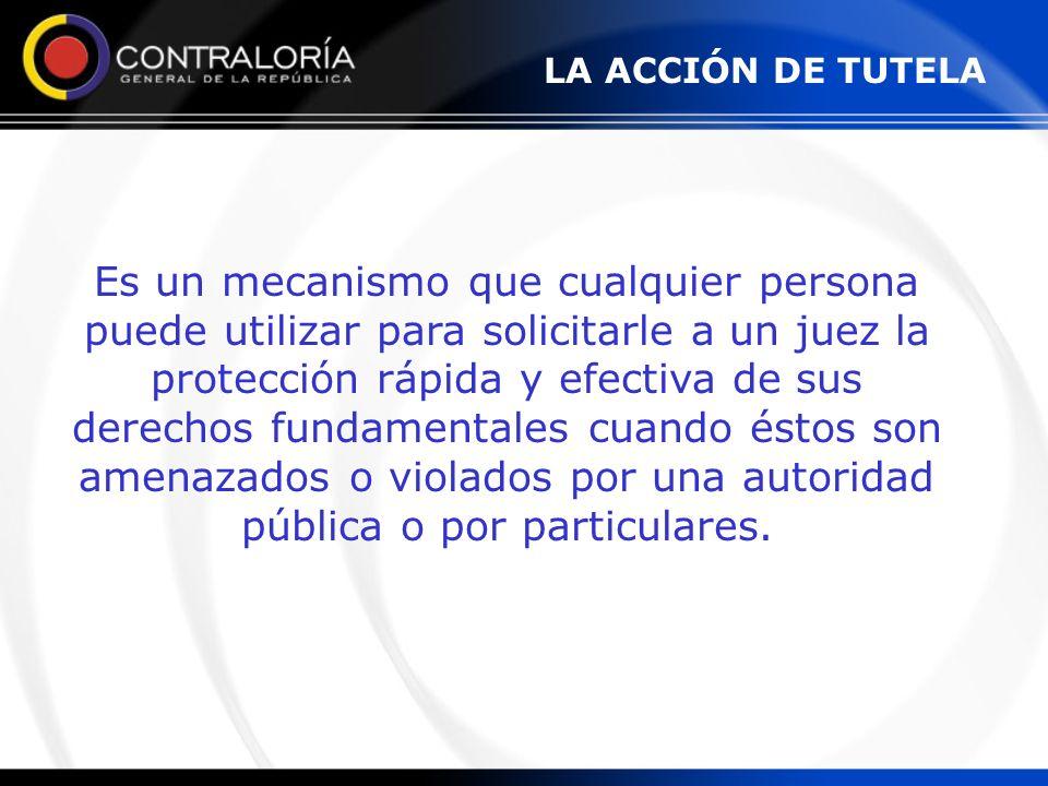Es un mecanismo que cualquier persona puede utilizar para solicitarle a un juez la protección rápida y efectiva de sus derechos fundamentales cuando é