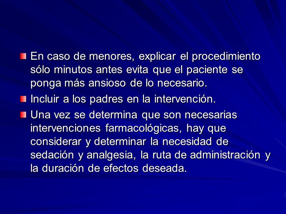 Agentes utilizados como analgésicos para procedimientos cortos Opioides (Fentanyl) Oxido nitroso Ketamina/atropina/midazolam (*)