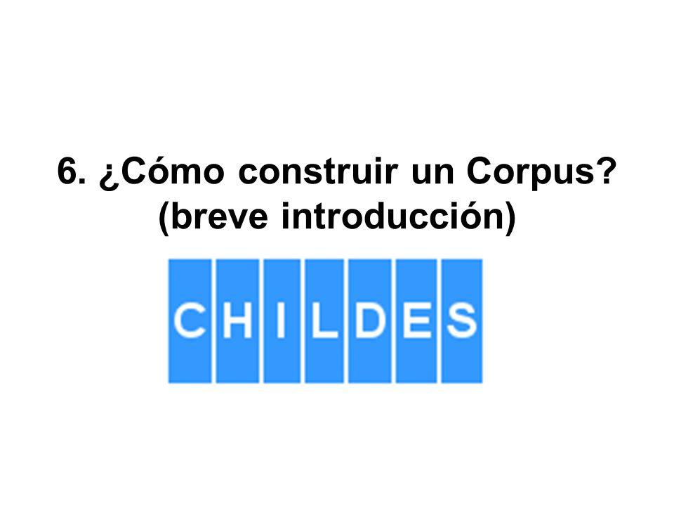 6. ¿Cómo construir un Corpus? (breve introducción)
