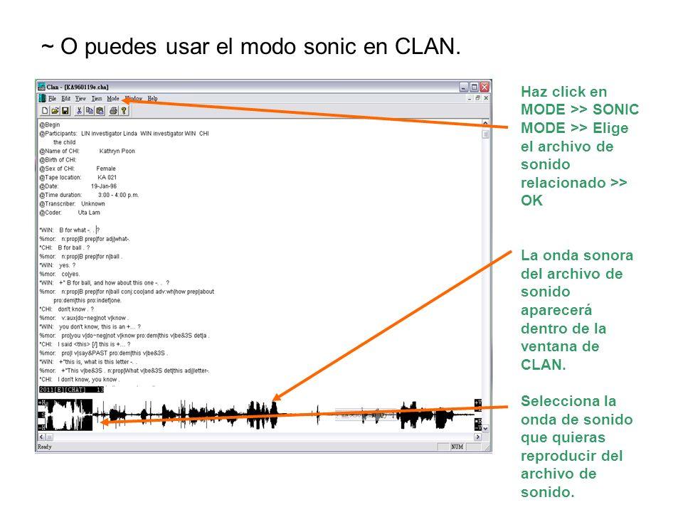Haz click en MODE >> SONIC MODE >> Elige el archivo de sonido relacionado >> OK La onda sonora del archivo de sonido aparecerá dentro de la ventana de