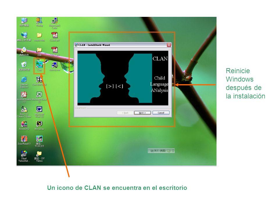 Reinicie Windows después de la instalación Un icono de CLAN se encuentra en el escritorio