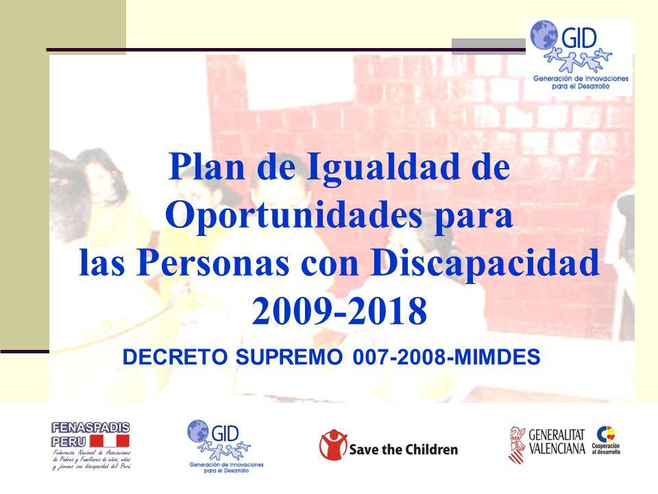 DECRETO SUPREMO 007-2008-MIMDES Plan de Igualdad de Oportunidades para las Personas con Discapacidad 2009-2018