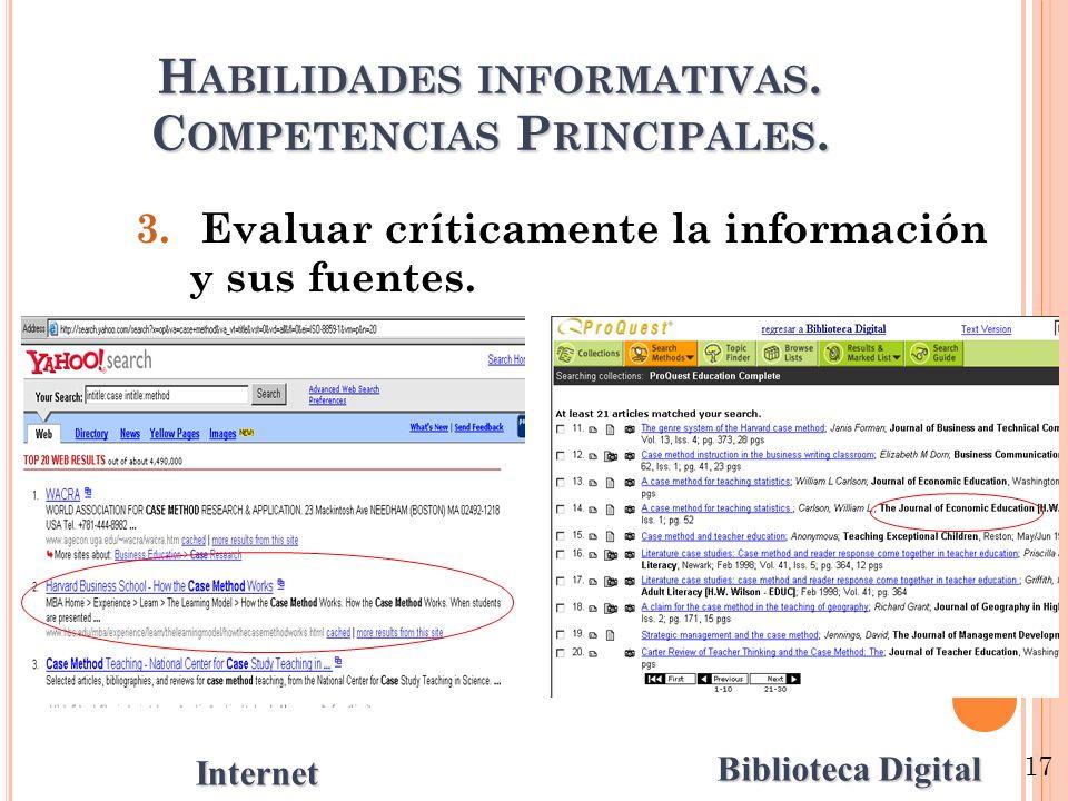 H ABILIDADES INFORMATIVAS. C OMPETENCIAS P RINCIPALES. 3. Evaluar críticamente la información y sus fuentes. Biblioteca Digital Internet 17