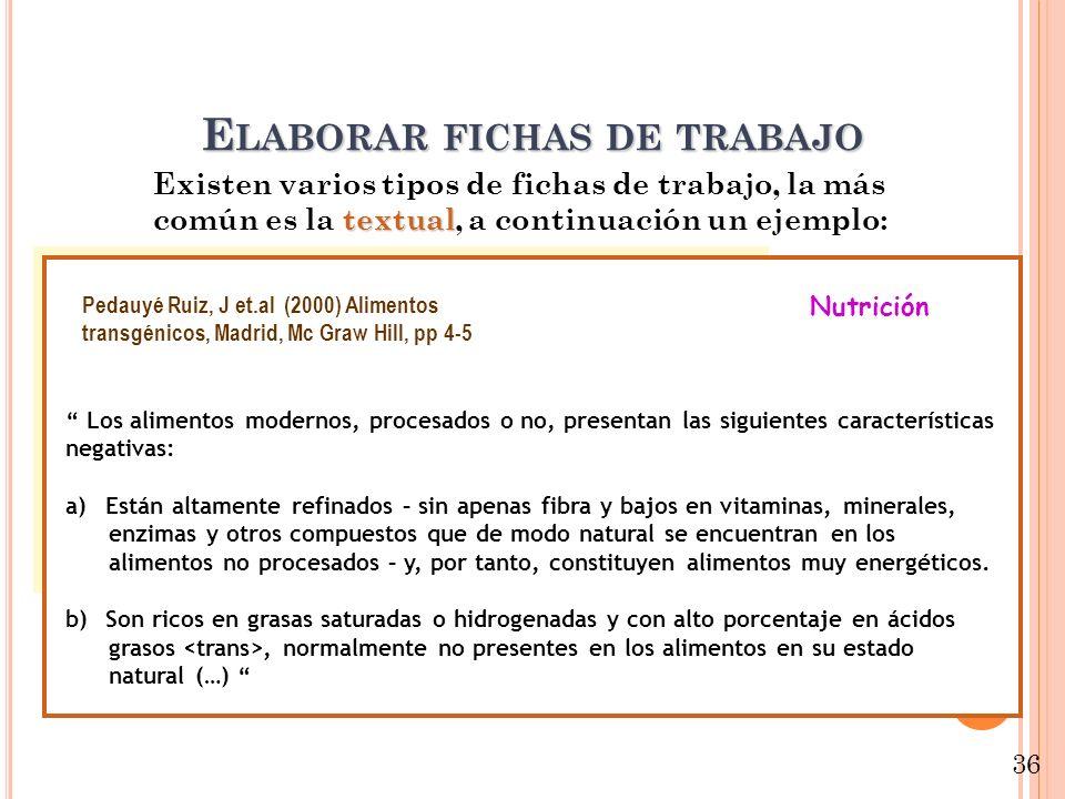 E LABORAR FICHAS DE TRABAJO textual Existen varios tipos de fichas de trabajo, la más común es la textual, a continuación un ejemplo: Pedauyé Ruiz, J
