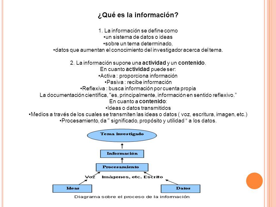 ¿Qué es la información? 1. La información se define como un sistema de datos o ideas sobre un tema determinado, datos que aumentan el conocimiento del