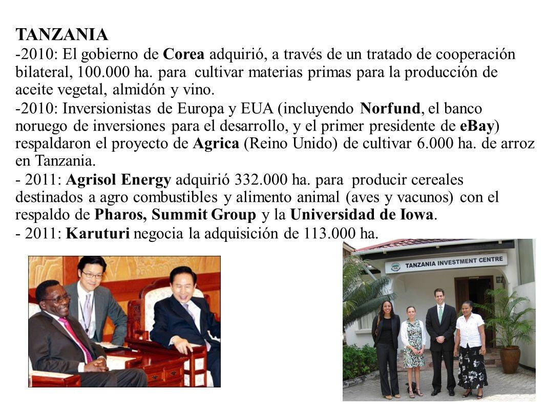 TANZANIA -2010: El gobierno de Corea adquirió, a través de un tratado de cooperación bilateral, 100.000 ha. para cultivar materias primas para la prod