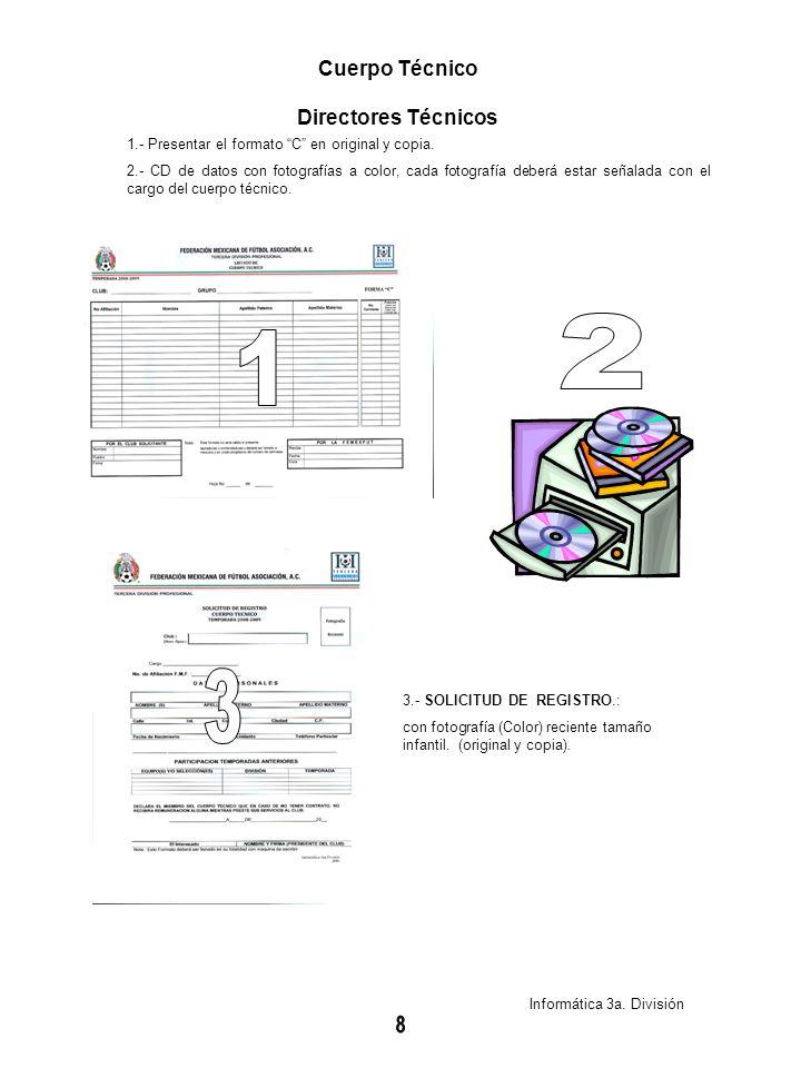1.- Presentar el formato C en original y copia. 2.- CD de datos con fotografías a color, cada fotografía deberá estar señalada con el cargo del cuerpo