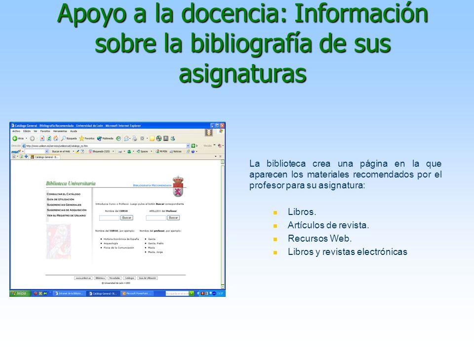 Apoyo a la docencia: Información sobre la bibliografía de sus asignaturas La biblioteca crea una página en la que aparecen los materiales recomendados