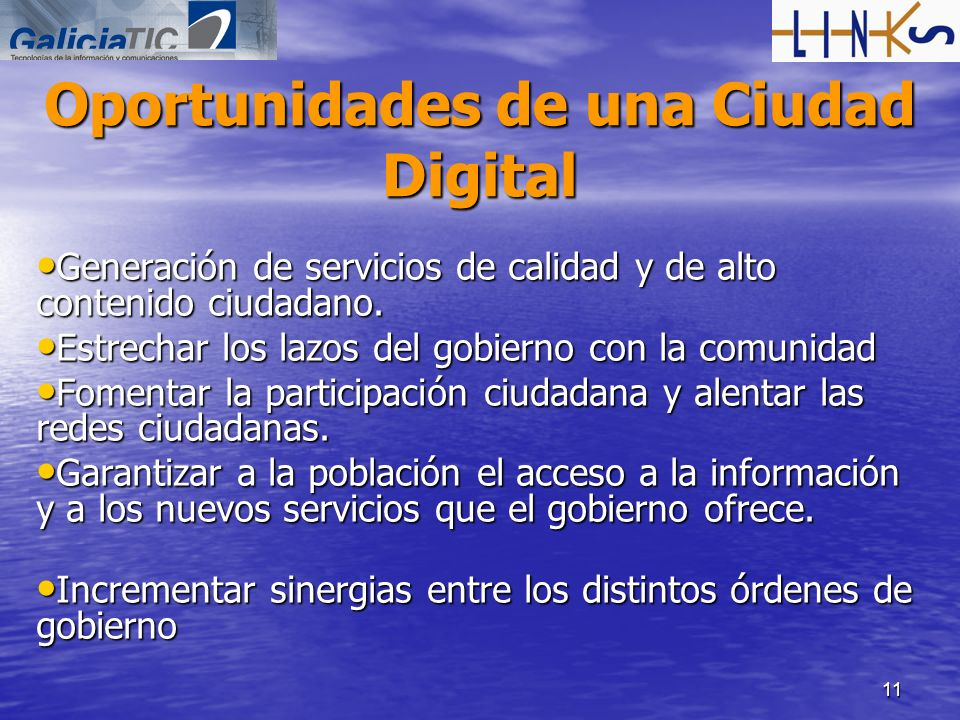11 Oportunidades de una Ciudad Digital Generación de servicios de calidad y de alto contenido ciudadano. Generación de servicios de calidad y de alto