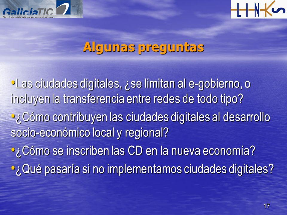 17 Algunas preguntas Las ciudades digitales, ¿se limitan al e-gobierno, o incluyen la transferencia entre redes de todo tipo? Las ciudades digitales,