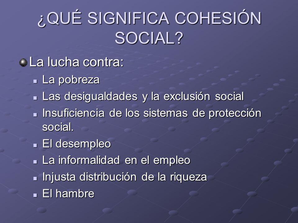 ¿QUÉ SIGNIFICA COHESIÓN SOCIAL.