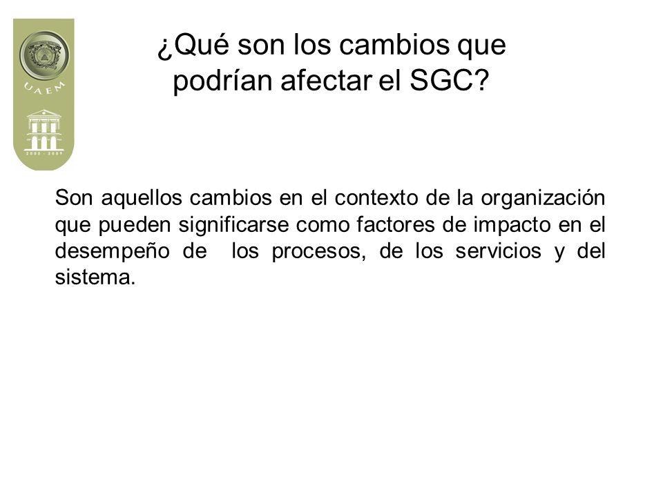 ¿Qué son los cambios que podrían afectar el SGC.