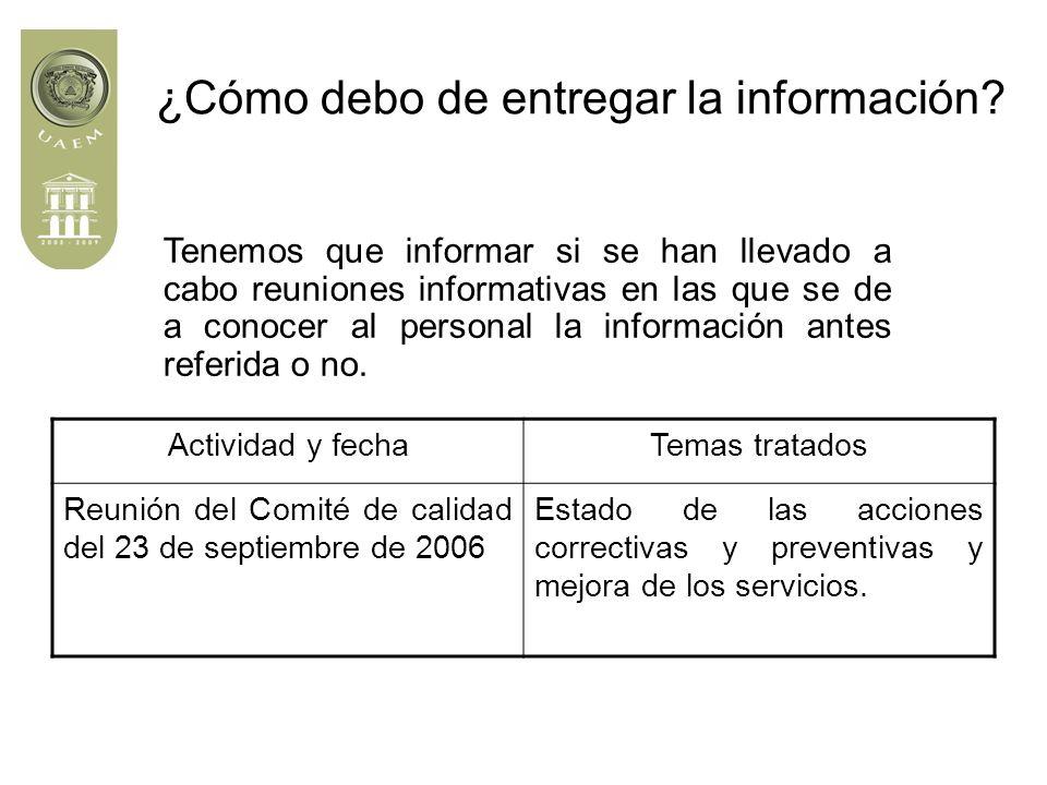 Tenemos que informar si se han llevado a cabo reuniones informativas en las que se de a conocer al personal la información antes referida o no.
