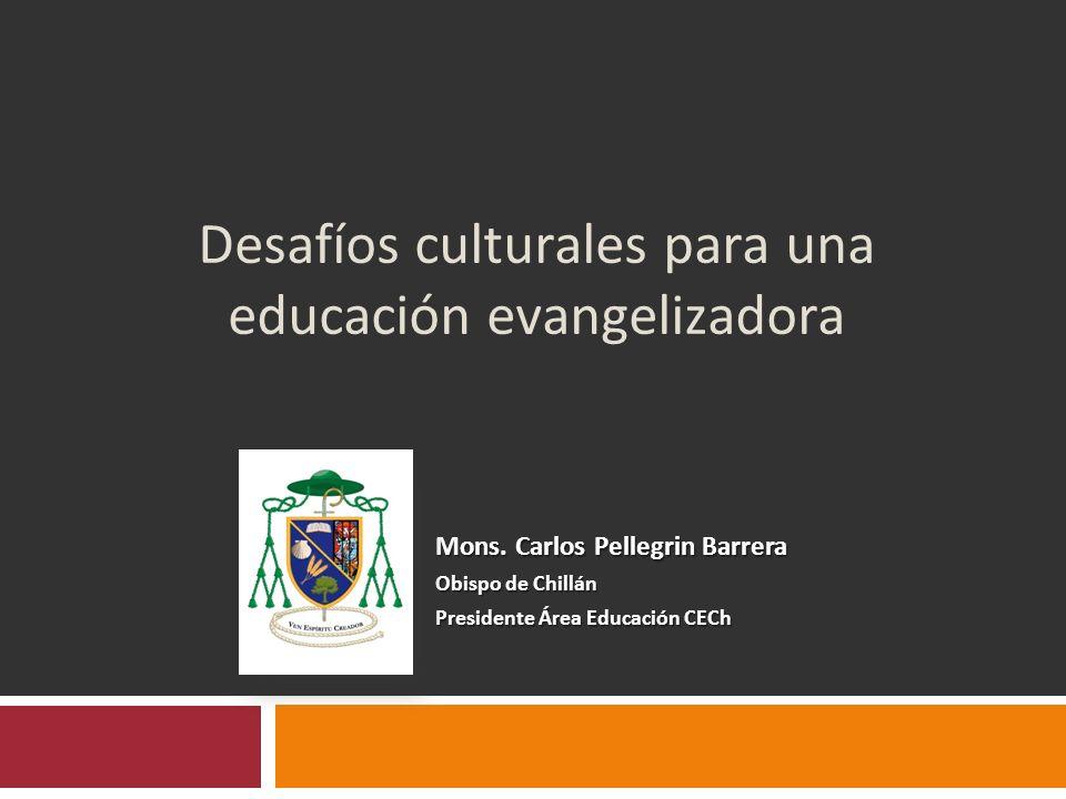 Desafíos culturales para una educación evangelizadora Mons.