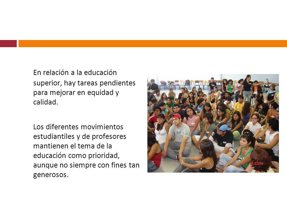 En relación a la educación superior, hay tareas pendientes para mejorar en equidad y calidad.