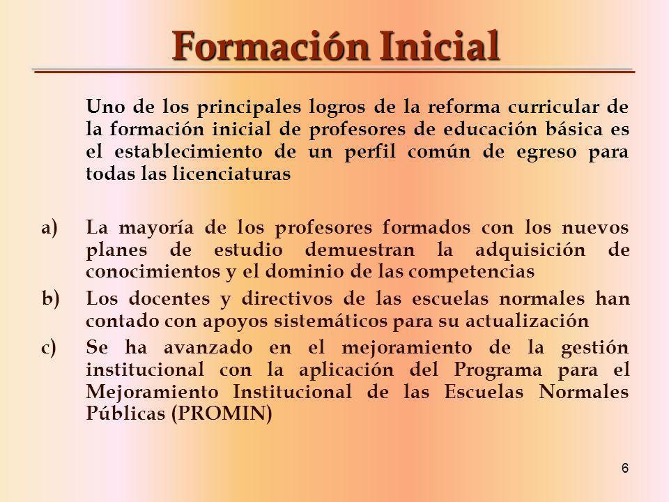 7 Formación Inicial d) Se han emitido lineamientos para la regulación del trabajo académico de los maestros e) Se realizan actividades de seguimiento y evaluación interna y externa a las escuelas normales f) Se ha avanzado en la regulación de los servicios que ofrecen las escuelas normales.