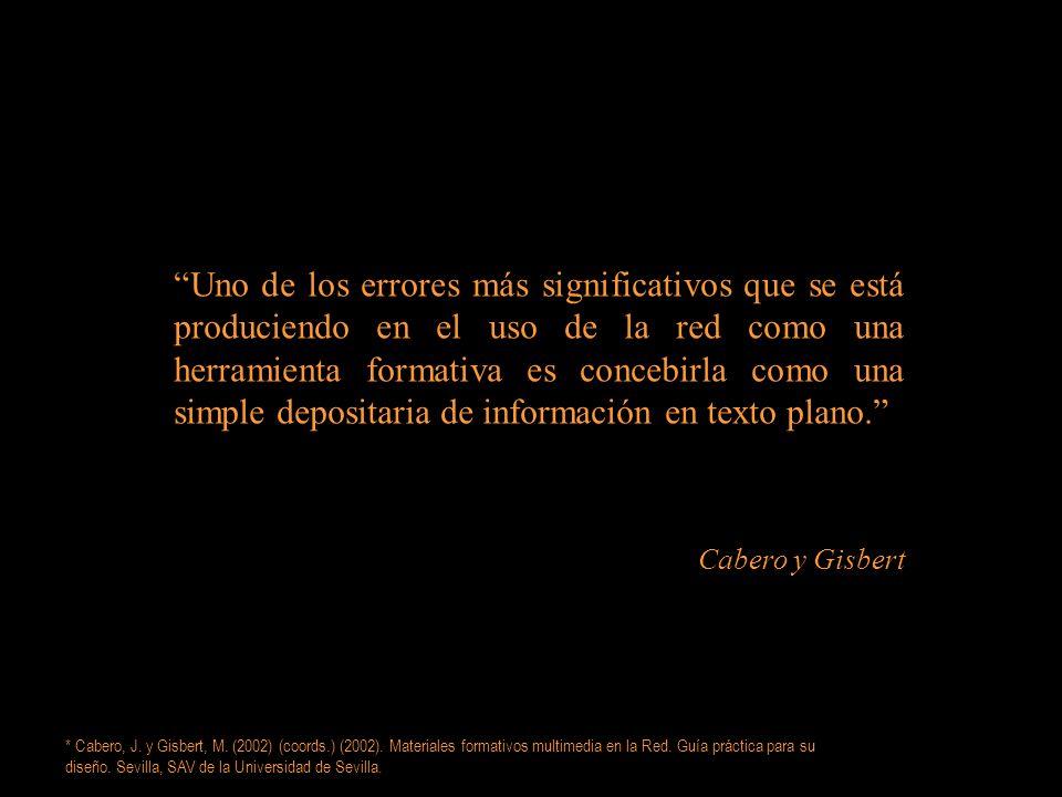 * Cabero, J. y Gisbert, M. (2002) (coords.) (2002). Materiales formativos multimedia en la Red. Guía práctica para su diseño. Sevilla, SAV de la Unive