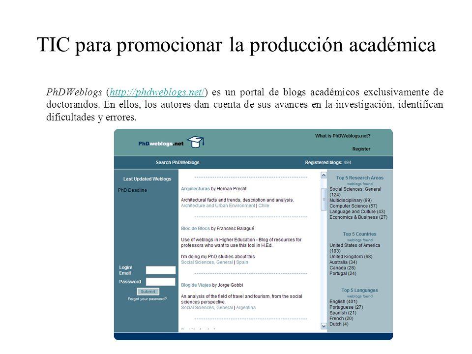 TIC para promocionar la producción académica PhDWeblogs (http://phdweblogs.net/) es un portal de blogs académicos exclusivamente de doctorandos. En el