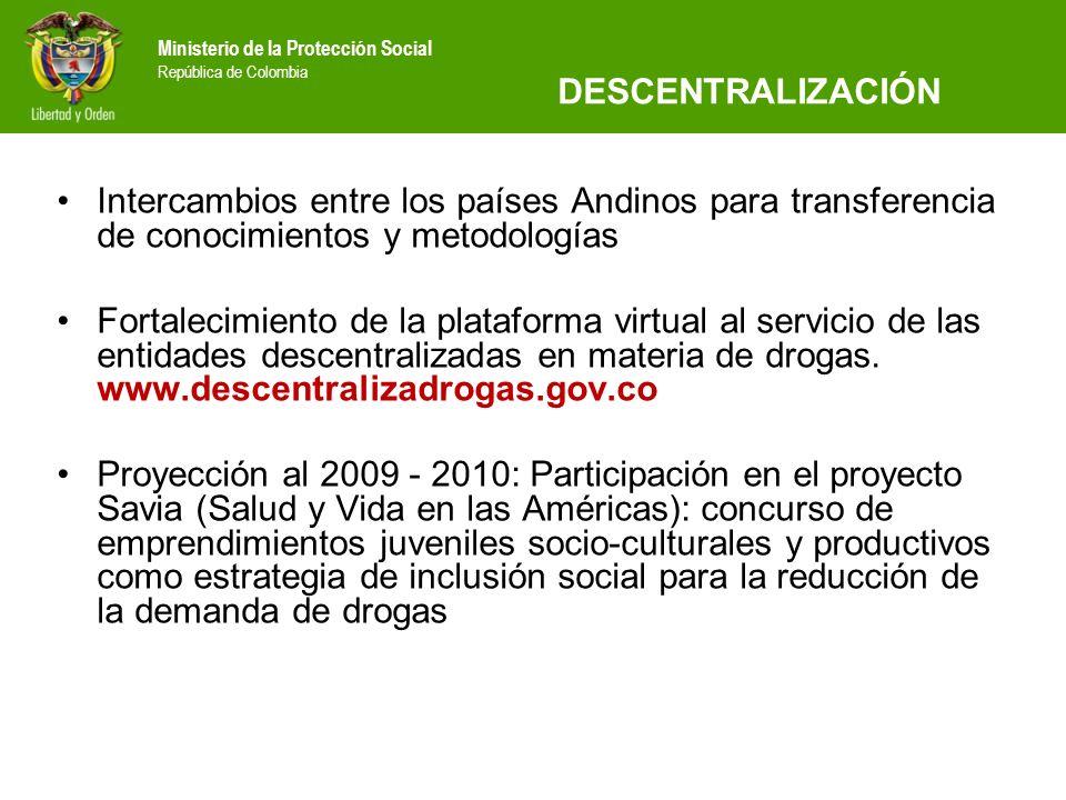 Ministerio de la Protección Social República de Colombia Intercambios entre los países Andinos para transferencia de conocimientos y metodologías Fort