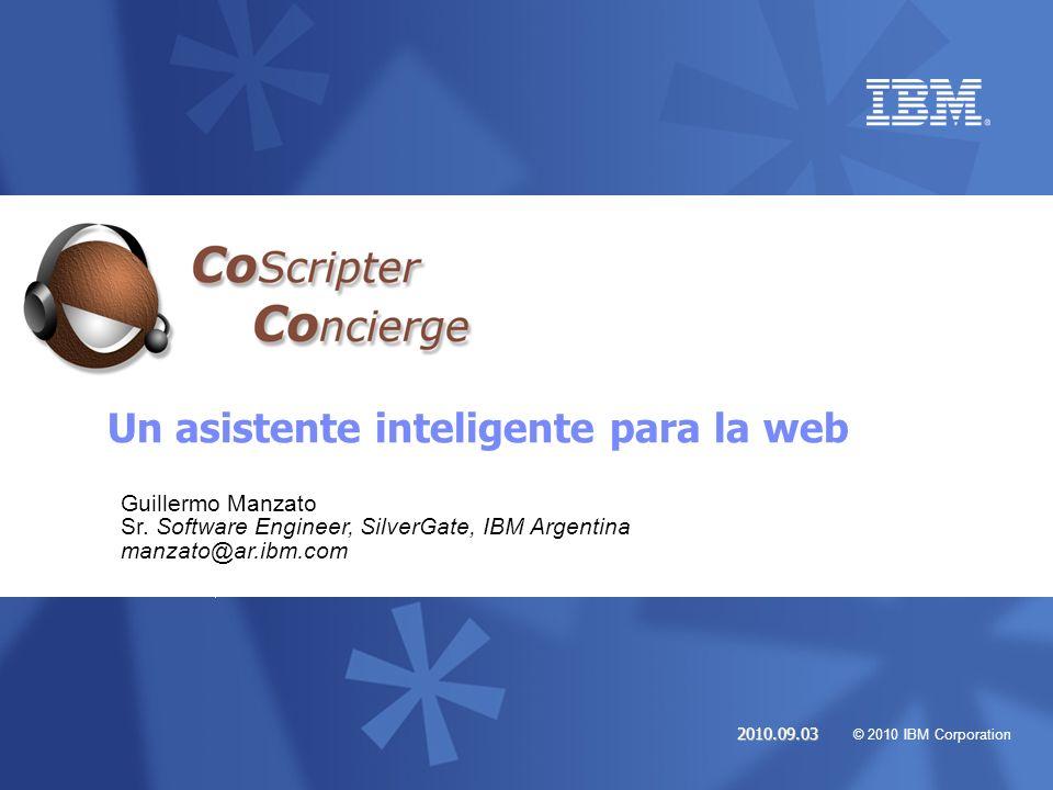Coco: Un asistente inteligente para la web © 2010 IBM Corporation 2 ¿Quienes somos.