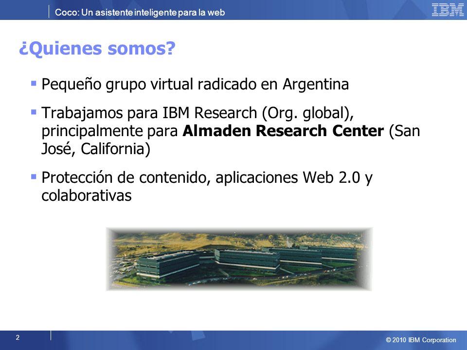 Coco: Un asistente inteligente para la web © 2010 IBM Corporation 3 Agenda CoScripter Coco Arquitectura de Coco Preguntas