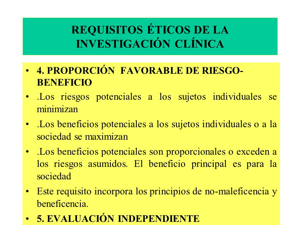 REQUISITOS ÉTICOS DE LA INVESTIGACIÓN CLÍNICA 4.