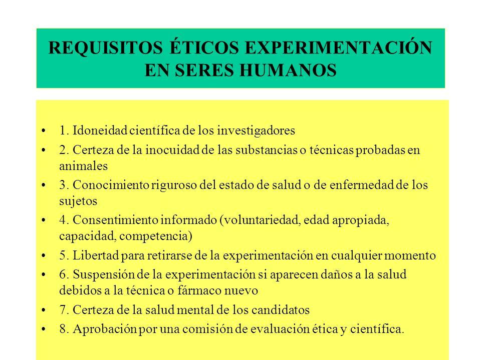 REQUISITOS ÉTICOS EXPERIMENTACIÓN EN SERES HUMANOS 1.