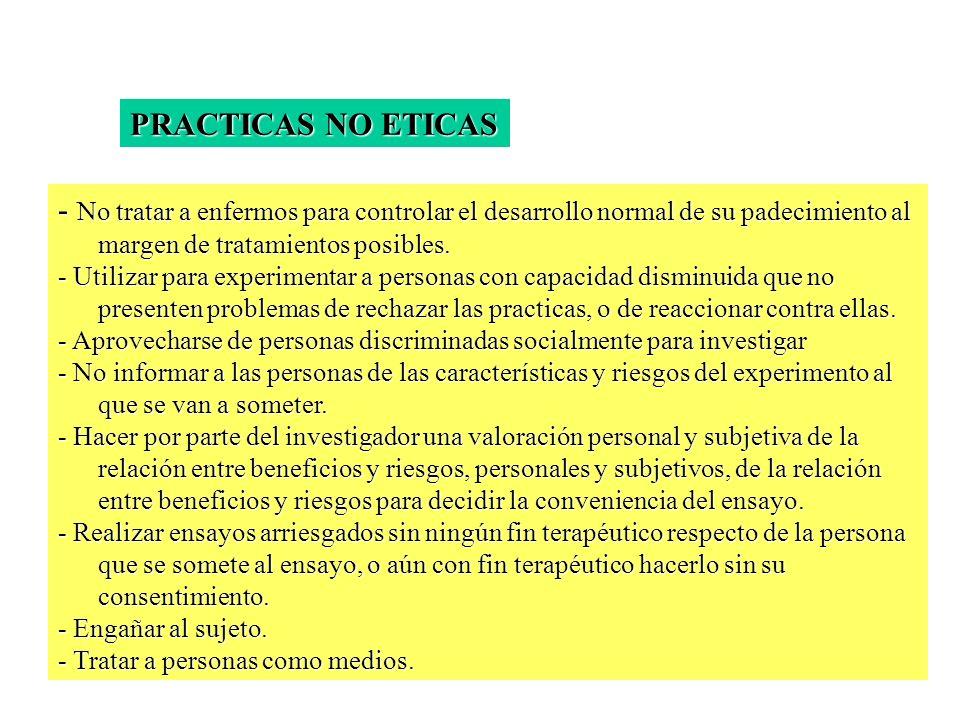 - No tratar a enfermos para controlar el desarrollo normal de su padecimiento al margen de tratamientos posibles.