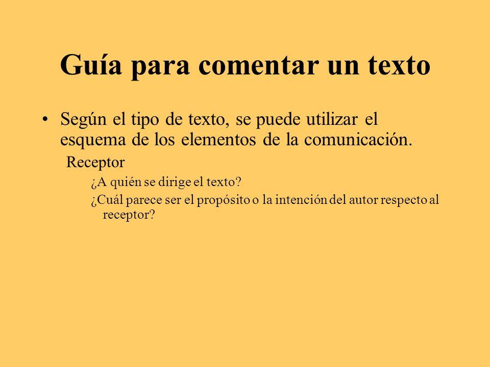 Guía para comentar un texto ¿Qué nos puede llamar más la atención de un texto.