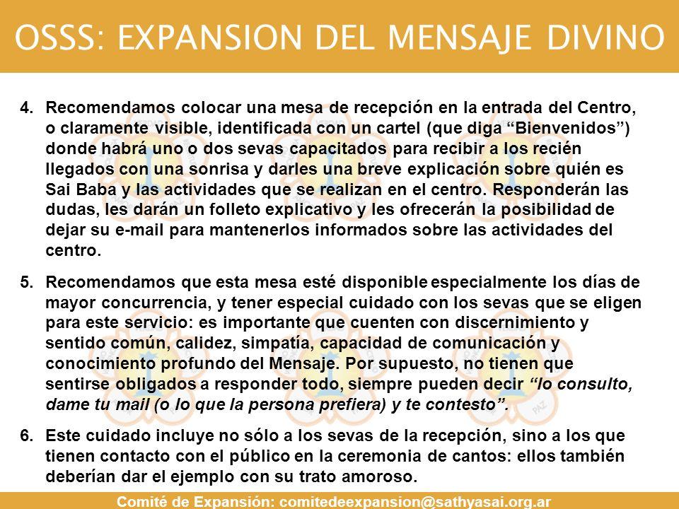 OSSS: EXPANSION DEL MENSAJE DIVINO Comité de Expansión: comitedeexpansion@sathyasai.org.ar MENSAJE 4.Recomendamos colocar una mesa de recepción en la