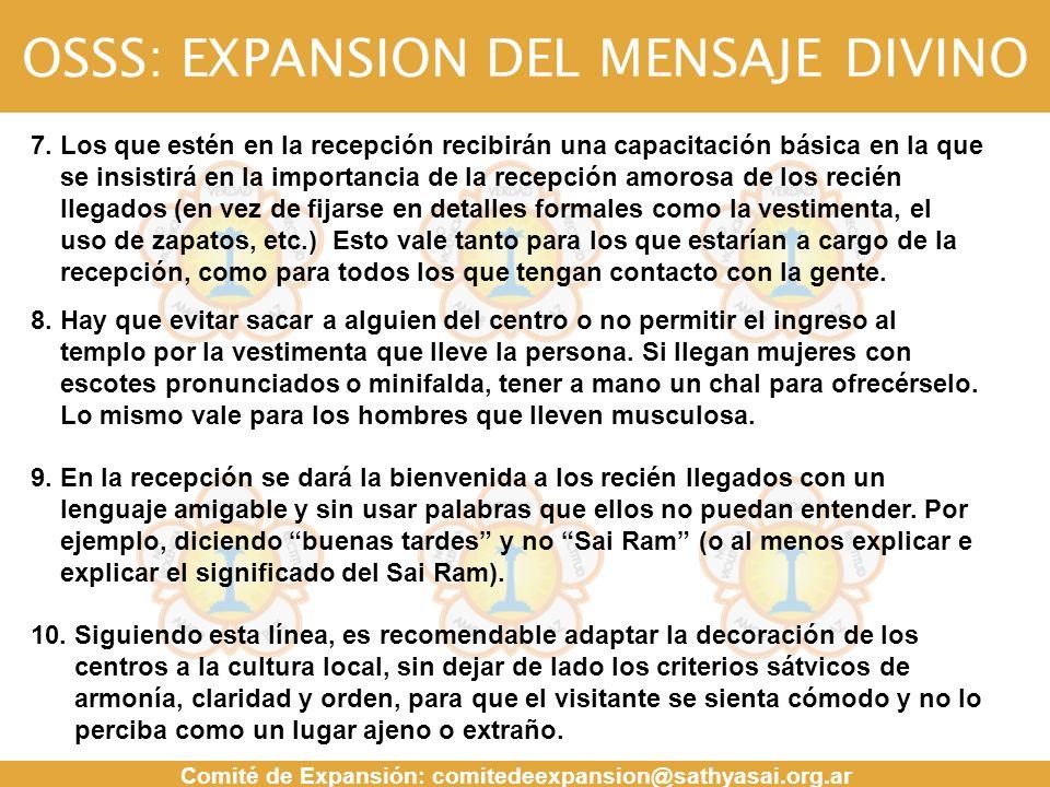 OSSS: EXPANSION DEL MENSAJE DIVINO Comité de Expansión: comitedeexpansion@sathyasai.org.ar MENSAJE 7. Los que estén en la recepción recibirán una capa
