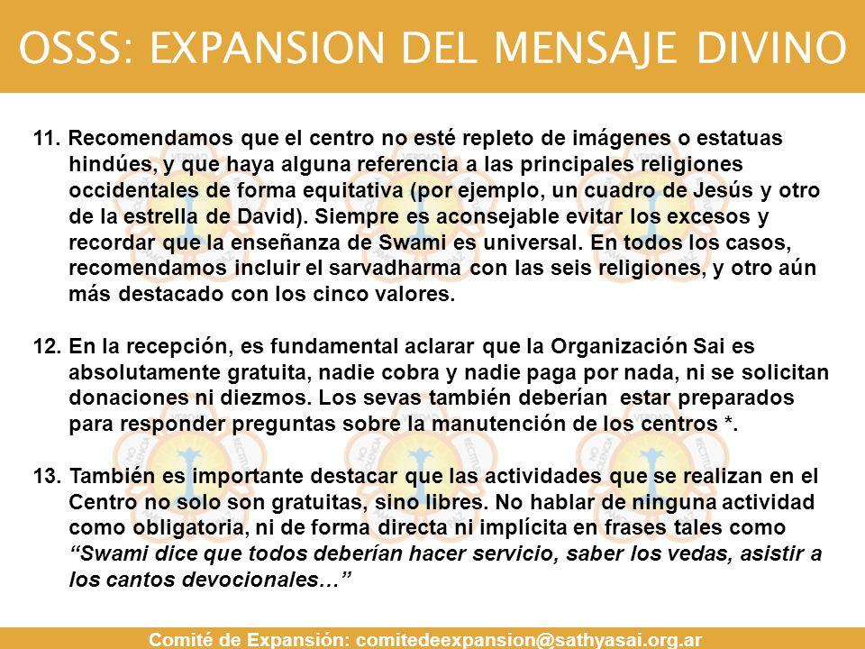 OSSS: EXPANSION DEL MENSAJE DIVINO Comité de Expansión: comitedeexpansion@sathyasai.org.ar MENSAJE 11. Recomendamos que el centro no esté repleto de i