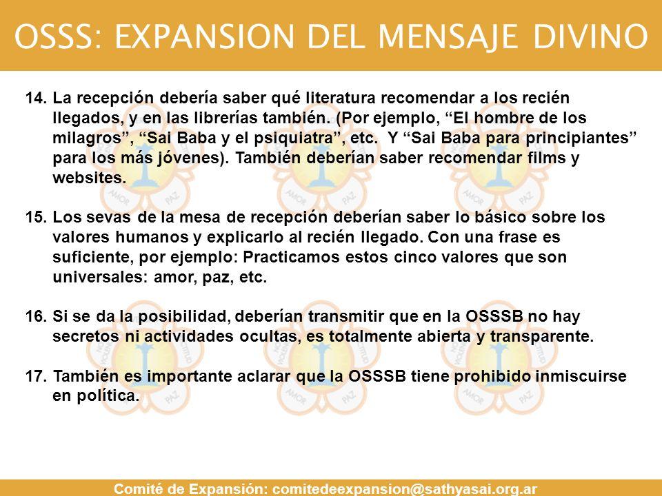 OSSS: EXPANSION DEL MENSAJE DIVINO Comité de Expansión: comitedeexpansion@sathyasai.org.ar MENSAJE 14. La recepción debería saber qué literatura recom