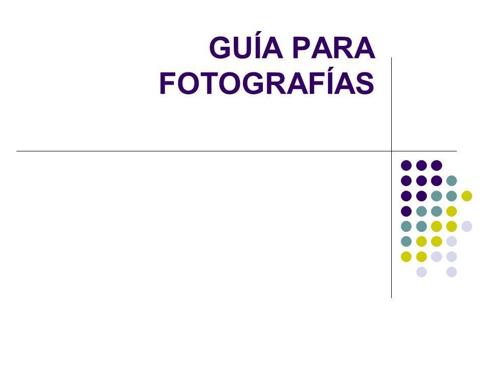 GUÍA PARA FOTOGRAFÍAS