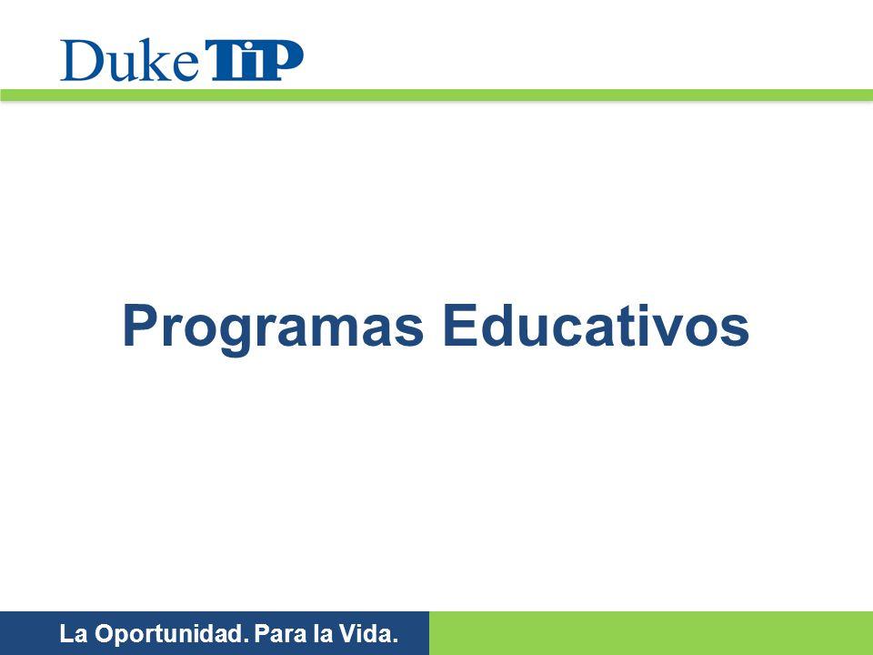 La Oportunidad. Para la Vida. Programas Educativos
