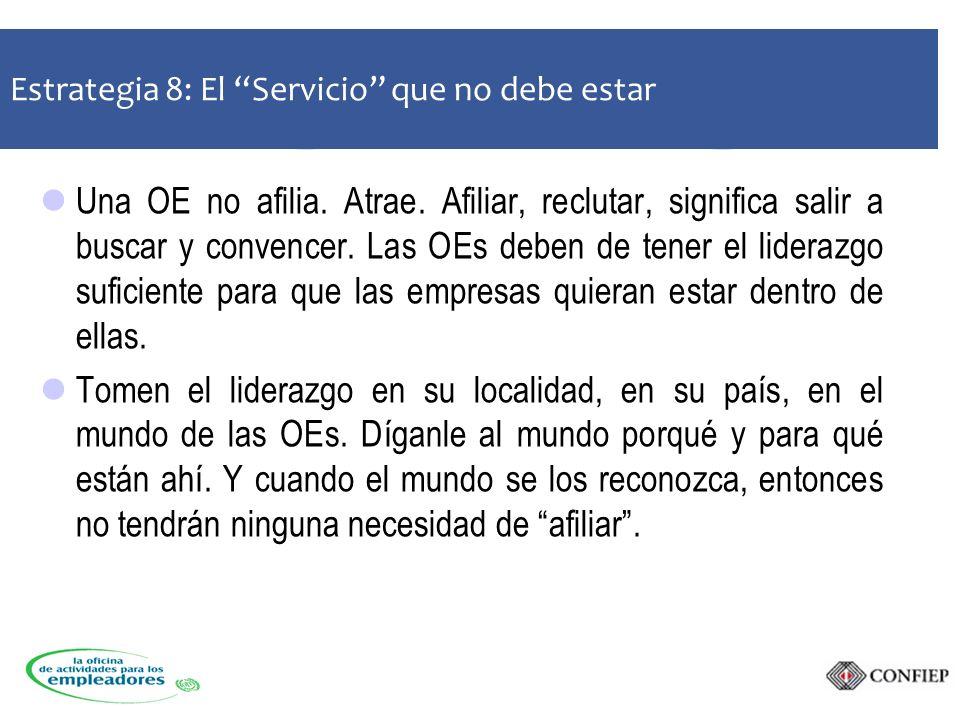 Estrategia 8: El Servicio que no debe estar Una OE no afilia.