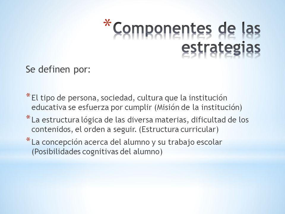 Se definen por: * El tipo de persona, sociedad, cultura que la institución educativa se esfuerza por cumplir (Misión de la institución) * La estructur