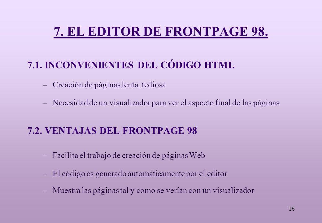 16 7. EL EDITOR DE FRONTPAGE 98. 7.1.