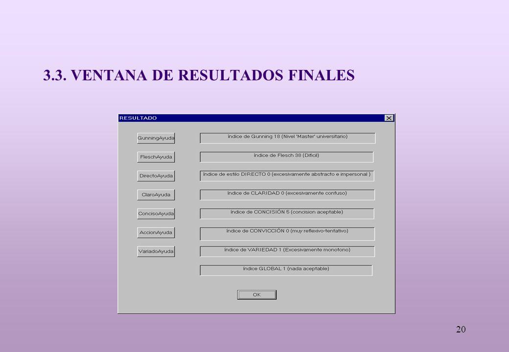 20 3.3. VENTANA DE RESULTADOS FINALES