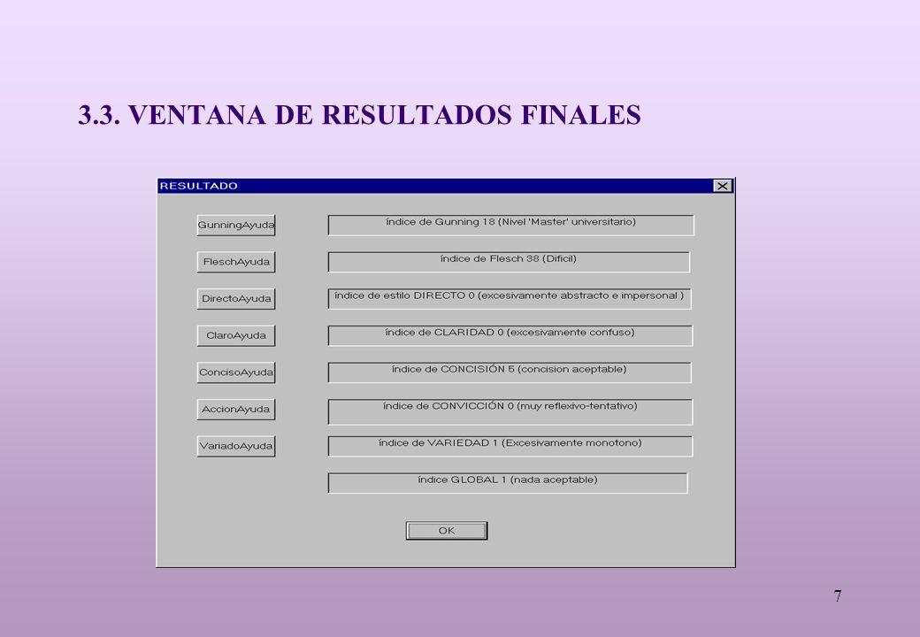 7 3.3. VENTANA DE RESULTADOS FINALES