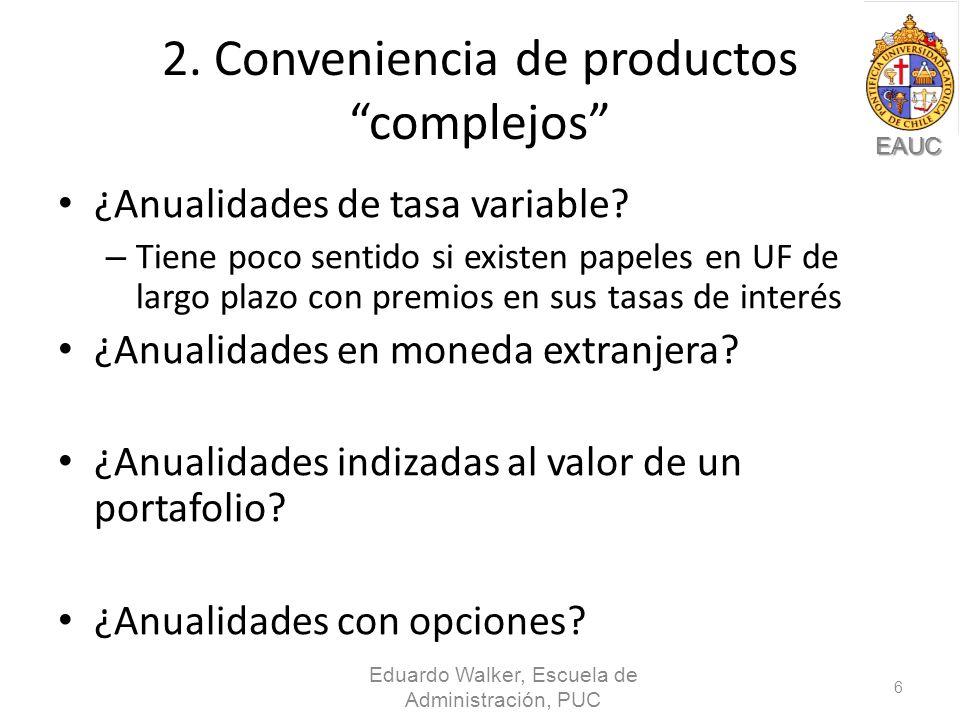 EAUC 2. Conveniencia de productos complejos ¿Anualidades de tasa variable.