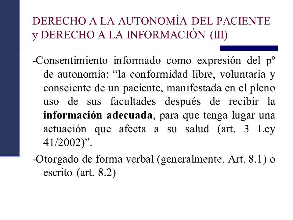 DERECHO A LA AUTONOMÍA DEL PACIENTE y DERECHO A LA INFORMACIÓN (III) -Consentimiento informado como expresión del pº de autonomía: la conformidad libr