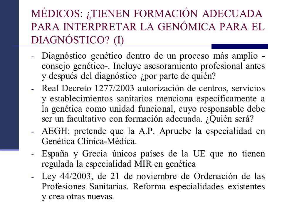 MÉDICOS: ¿TIENEN FORMACIÓN ADECUADA PARA INTERPRETAR LA GENÓMICA PARA EL DIAGNÓSTICO? (I) - Diagnóstico genético dentro de un proceso más amplio - con