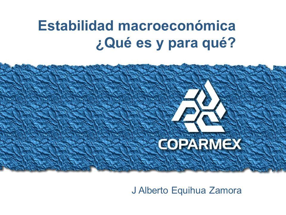 Condiciones para la prosperidad de todos los mexicanos Estabilidad macroeconómica ¿Qué es y para qué.
