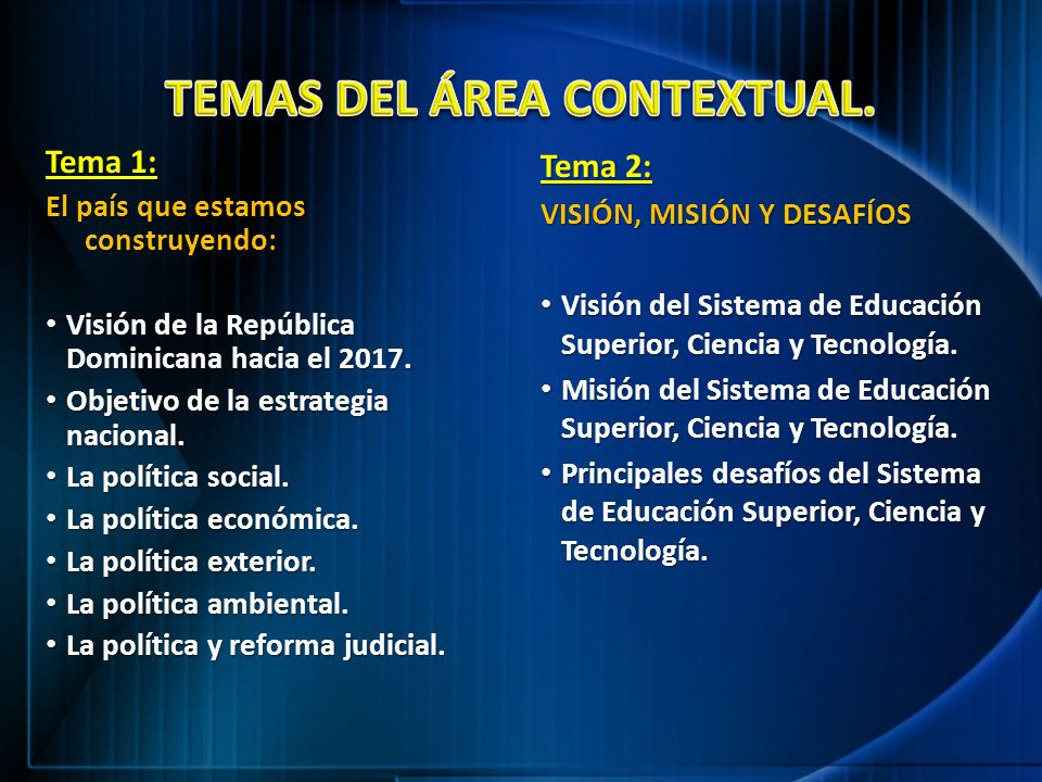 Tema 1: El país que estamos construyendo: Visión de la República Dominicana hacia el 2017. Visión de la República Dominicana hacia el 2017. Objetivo d